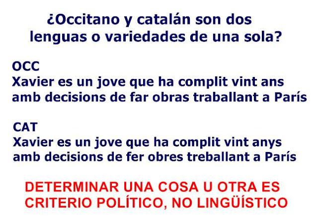 occitano y catalán son dos lenguas o variedades de una sola? Determinar una cosa u otra es criterio político, no lingüístico.