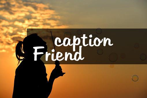 Caption Tentang Persahabatan 3