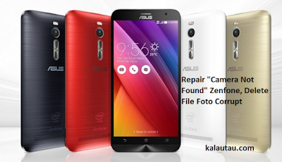 "kalautau.com - Repair ""Camera Not Found"" Zenfone, Delete File Foto Corrupt"
