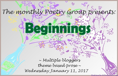 Beginnings, the theme for the monthly poetry group's January posts | www.BakingInATornado.com | #poem #poetry #MyGraphics