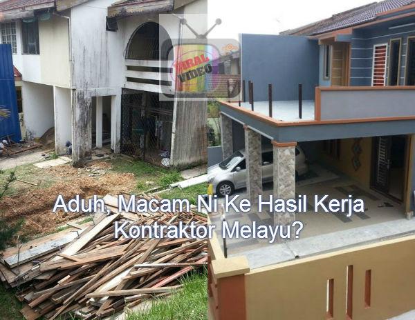 Aduh, Macam Ni Ke Hasil Kerja Kontraktor Melayu?