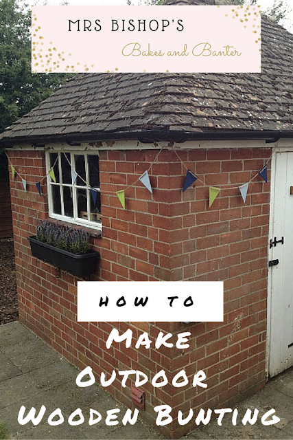 How to make outdoor wooden bunting for your garden by Mrs Bishop's Bakes and Banter Blog