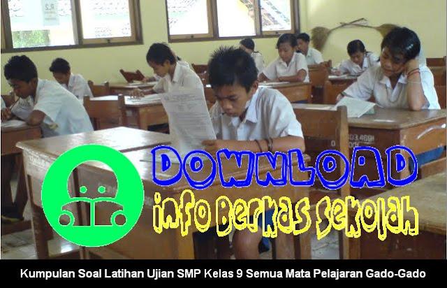 Kumpulan Soal Latihan Ujian SMP Kelas 9 Semua Mata Pelajaran Gado-Gado