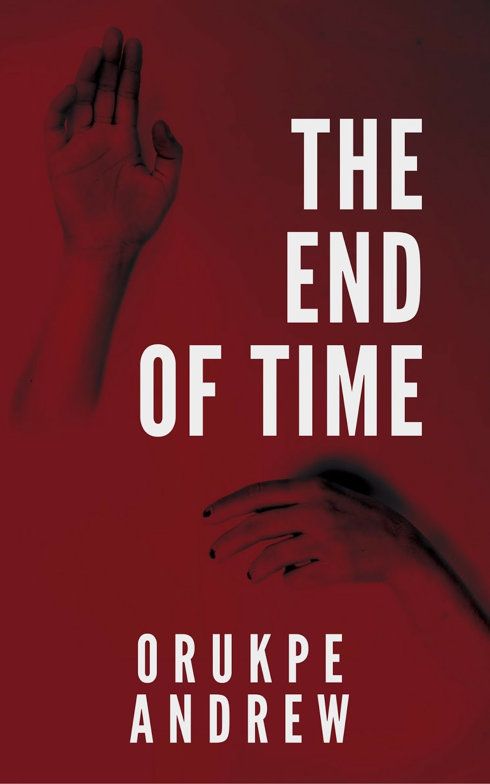 The End of Time by Orukpe Andrew