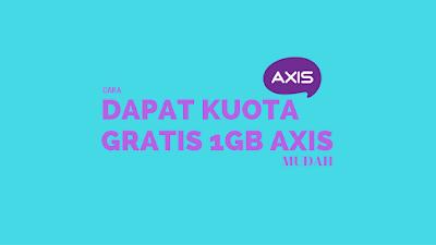 Kuota 1GB Gratis dari AXIS Spesial Terbaru 2