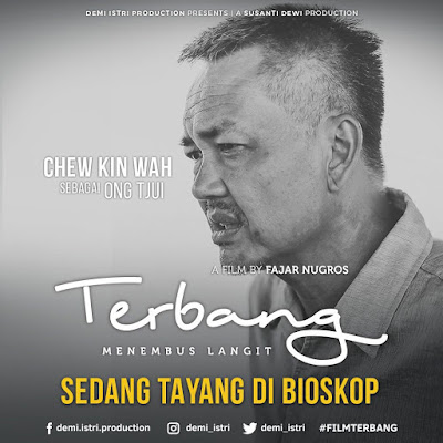 Pemeran Ong Tjui dalam Film Terbang yaitu Chew Kin Wah