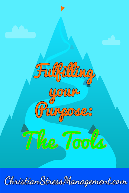 Fulfilling Your Purpose: The Tools