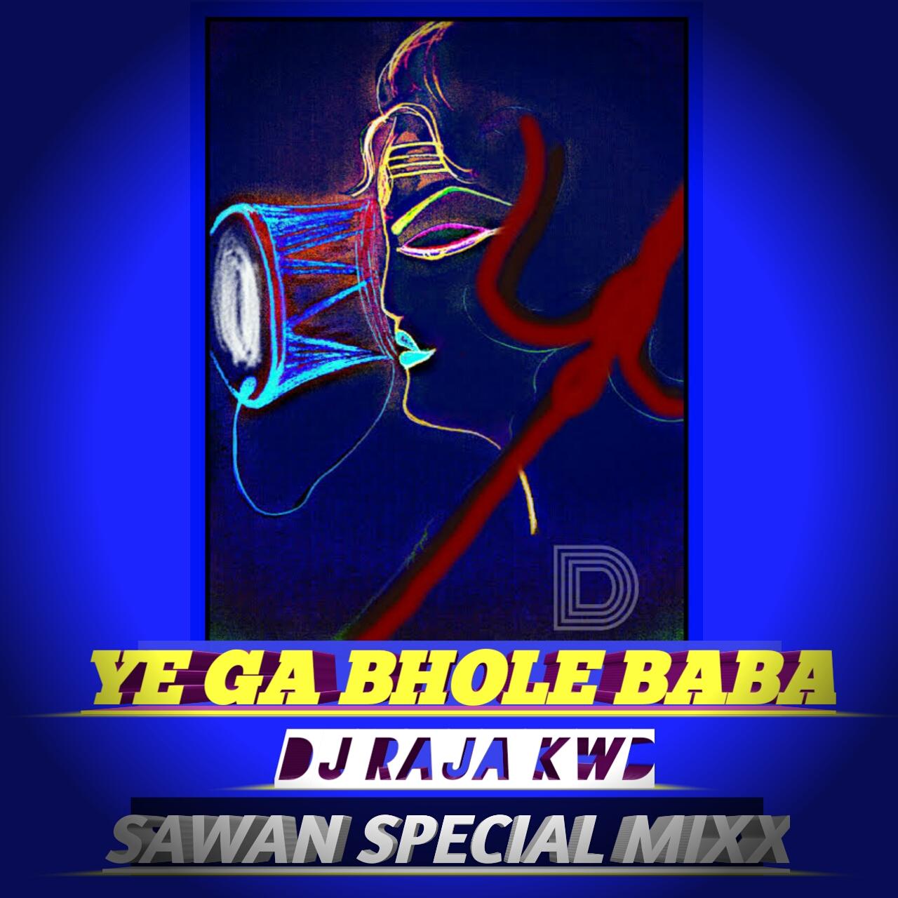 1ef98909cf1 YE GA BHOLE BABA DJ RAJA KWD UT TREACK · DOUNLOD NOW