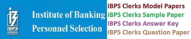 IBPS Clerks Model Papers 2017 Answer Key
