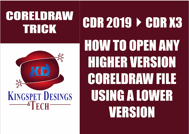 CorelDraw Tricks - How to Open Any Higher Versioned CorelDraw File with Lower Version