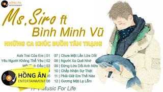 Mr. Siro ft Bình Minh Vũ - TOP Hits Những Ca Khúc Nhạc Trẻ Buồn Và Tâm Trạng Hay Nhất 2018