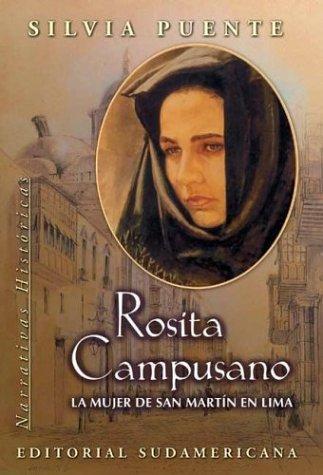 Rosita Campusano – La Mujer De San Martin En Lima – Silvia Puente