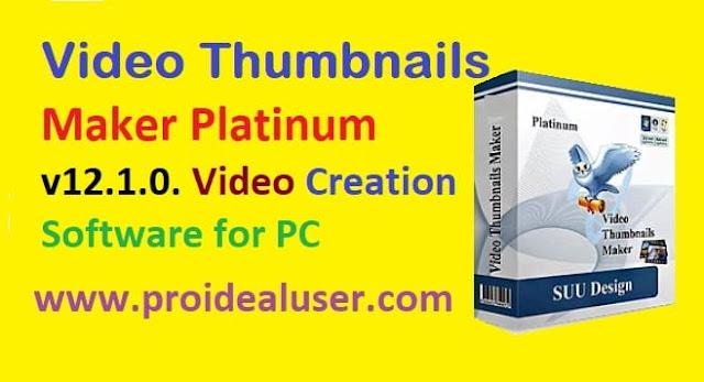 Video Thumbnails Maker Platinum v12.1.0 Video Creation Software for PC