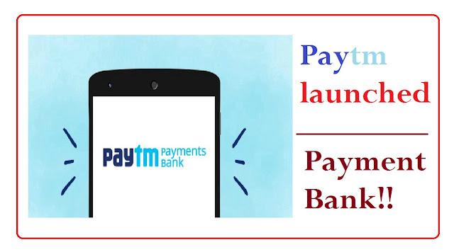 PayTM Ne launch kiya PayTM Payment Bank