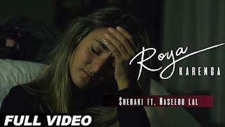 Roya Karenga Song Lyrics | ft. Naseebo Lal | $heraki | Latest Punjabi Songs 2018