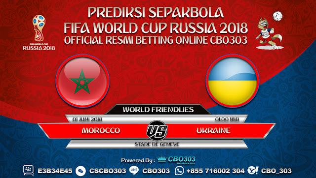 Prediksi Bola Morocco VS Ukraine 01 Juni 2018