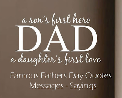 Famous Fathers Day Quotes - Messages - Sayings