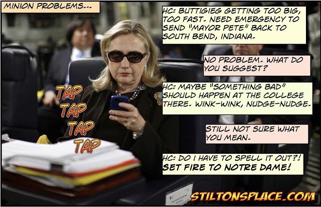 stilton's place, stilton, political, humor, conservative, cartoons, jokes, hope n' change, notre dame, fire, hillary clinton, arson, south bend, buttigieg