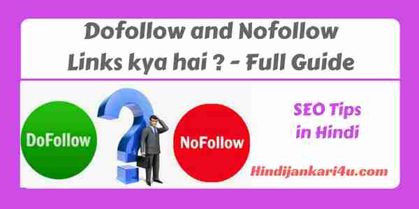 Dofollow and nofollow links kya hai – Full Guide
