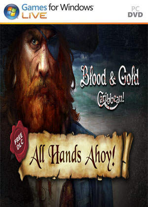 Blood and Gold Caribbean All Hands Ahoy PC Full Game