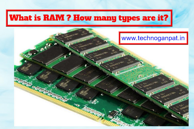 What is RAM  How many types are it