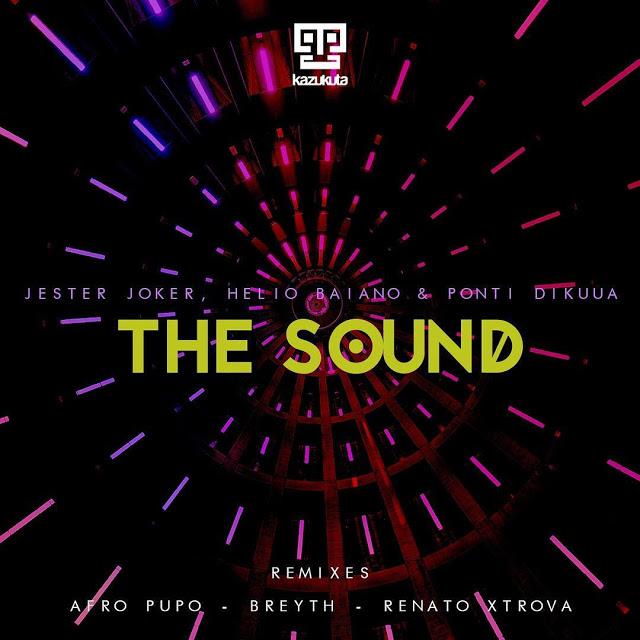 Jester Joker x DJ Helio Baiano x Ponti Dikua - The Sound (Breyth Instrumental Mix)