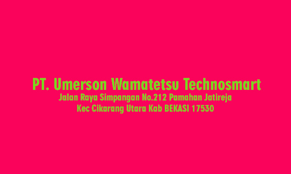 Lowongan Kerja PT. Umerson Wamatetsu Technosmart