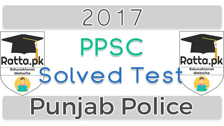 PPSC Solved Test 2017 of Punjab Police