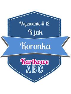 https://kartkoweabc.blogspot.com/2016/06/wyzwanie-12-k-jak-koronka.html