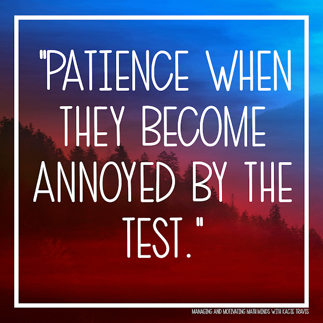 Lord, give my students patience when they become annoyed by the test.