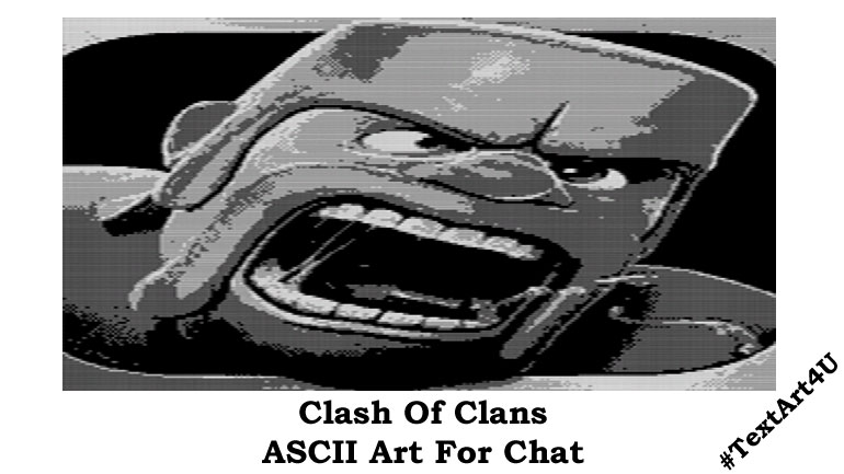 ۞ CLASH OF CLANS ASCII TEXT ART ۞