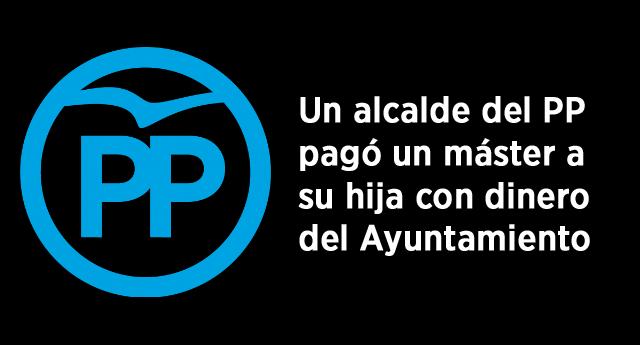 Un alcalde del PP pagó a su hija un Máster de 11.000 euros con dinero público
