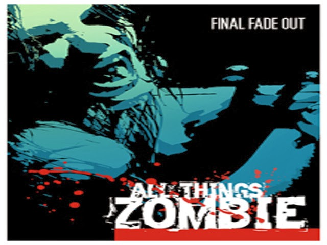 Image result for all things zombie final fade out