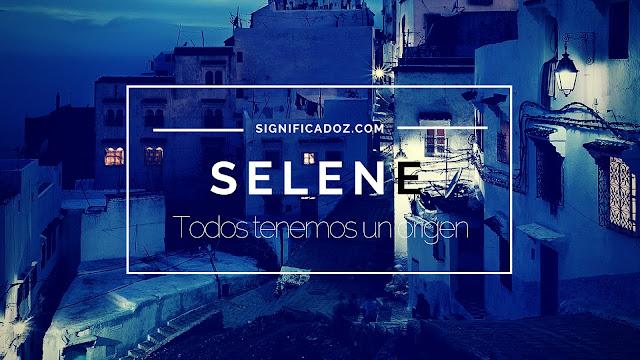 Significado del Nombre Selene ¿Que Significa?