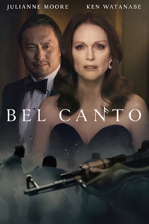 Poster Of Hollywood Film Watch Online Bel Canto 2018 Full Movie Download Free Watch Online 300MB