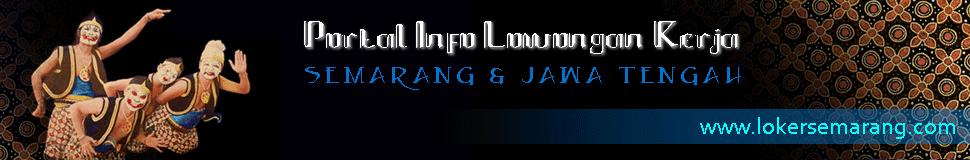 Portal Info Lowongan Kerja di Semarang Jawa Tengah Terbaru 2019