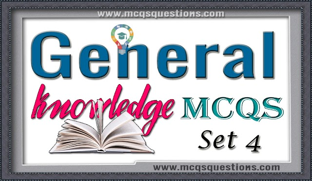 General Knowledge MCQs Set 4