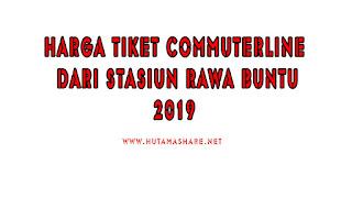 Harga Tiket Commuterline Dari Stasiun Rawa Buntu Terbaru 2019