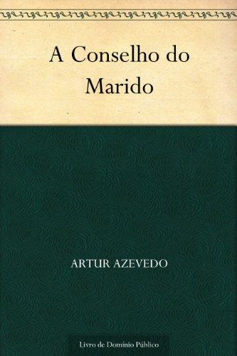 A Conselho do Marido - Artur Azevedo