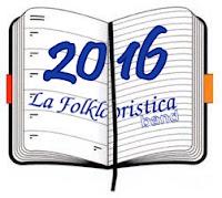 http://lafolkloristica.blogspot.it/2016/01/agenda-2016.html