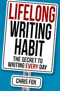 Lifelong Writing Habit by Chris Fox
