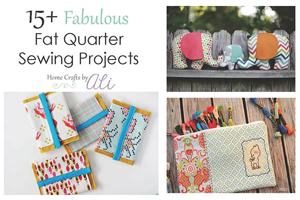 15+ fabulous fat quarter sewing project tutorials