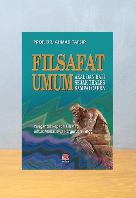 FILSAFAT UMUM, Ahmad Tafsir