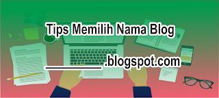 Tips Memilih Nama Blog Yang Tepat