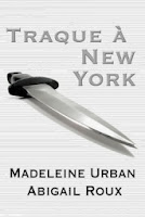http://lachroniquedespassions.blogspot.fr/2013/12/traque-new-york-madeleine-urban-abigail.html