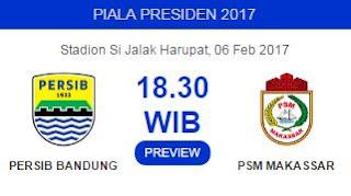 Persib Bandung vs PSM Makassar - Piala Presiden 6 Februari 2017