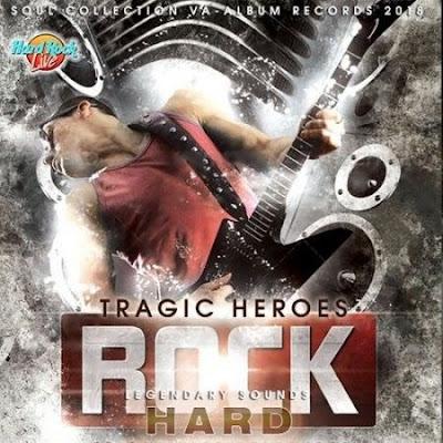 Tragic Heroes Hard Rock Legendary Sounds 2018 Mp3 320 Kbps