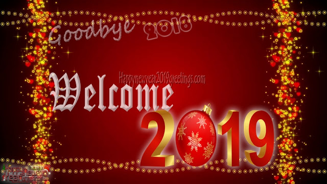 Goodbye 2018 Welcome Happy New Year 2019 Wishes Quotes - Goodbye 2018 Welcome 2019 New Year Wishes Quotes