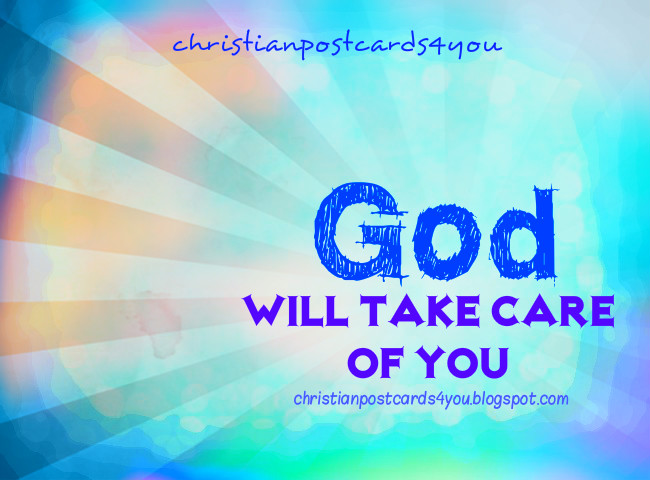 God Will Take Care of You Christian Card. Free image, free christian message, christian quotes, cards for my facebook wall.