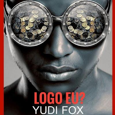 Yudi Fox - Logo Eu? ( 2018 ) ( DOWNLOAD )